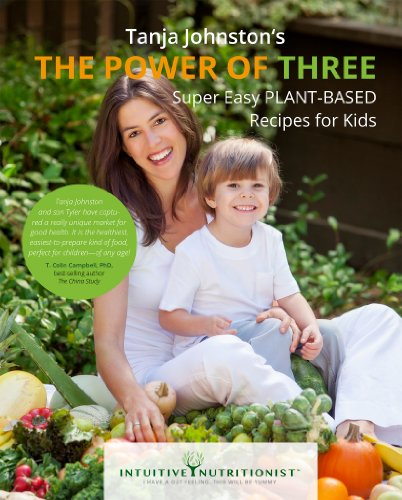The Power of Three: Super Easy PLANT-BASED Recipes for Kids