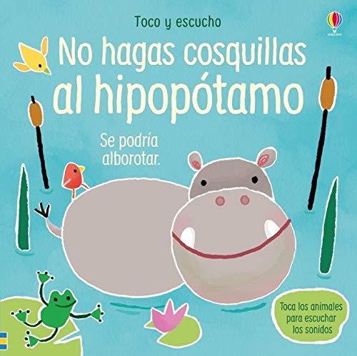 no hagas cosquillas al hipopótamo (Toco y escucho)