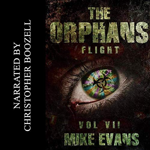 Flight      The Orphans, Book 7              By:                                                                                                                                 Mike Evans                               Narrated by:                                                                                                                                 Christopher Boozell                      Length: 7 hrs and 13 mins     Not rated yet     Overall 0.0