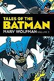 Tales of the Batman: Marv Wolfman Volume 1 - Marv Wolfman