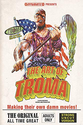Compare Textbook Prices for The Art of Troma Limited Deluxe Edition Hardcover Deluxe, Limited Edition ISBN 9781524107291 by Lente, Fred Van,Cosby, Nate
