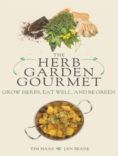 The Herb Garden Gourmet: Grow Herbs, Eat Well, and Be Green (English Edition)