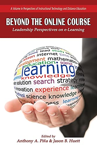Beyond The Online Course Leadership Perspectives On E Learning Perspectives In Instructional Technology And