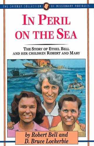 Compare Textbook Prices for In Peril on the Sea: The Story of Ethel Bell and Her Children Robert and Mary The Jaffray Collection of Missionary Portraits New Edition ISBN 9781600662683 by Bell, Robert W,Lockerbie, D. Bruce