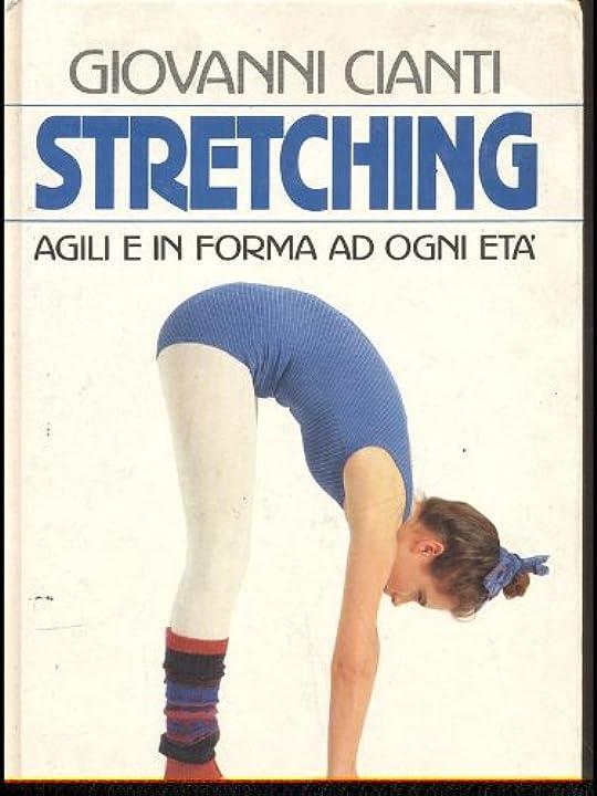 Libri di giovanni cianti  - stretching (italiano) copertina rigida – 1 gennaio 1989