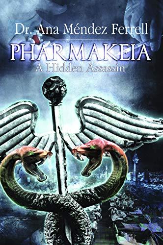 Pharmakeia A Hidden Assassin by [Ana Mendez Ferrell]