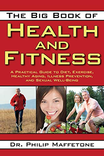 Compare Textbook Prices for The Big Book of Health and Fitness: A Practical Guide to Diet, Exercise, Healthy Aging, Illness Prevention, and Sexual Well-Being 1 Edition ISBN 9781616083793 by Maffetone, Philip