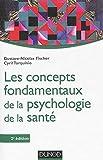 Les concepts fondamentaux de la psychologie de la santé - 2e éd.