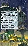 l'Alchimiste du neutronium, tome 1 - Consolidation