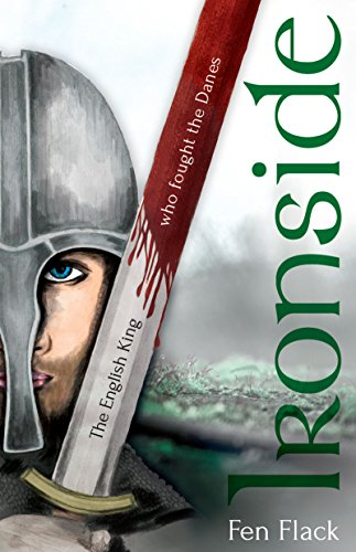 Ironside: The English King who fought the Danes (English Edition)
