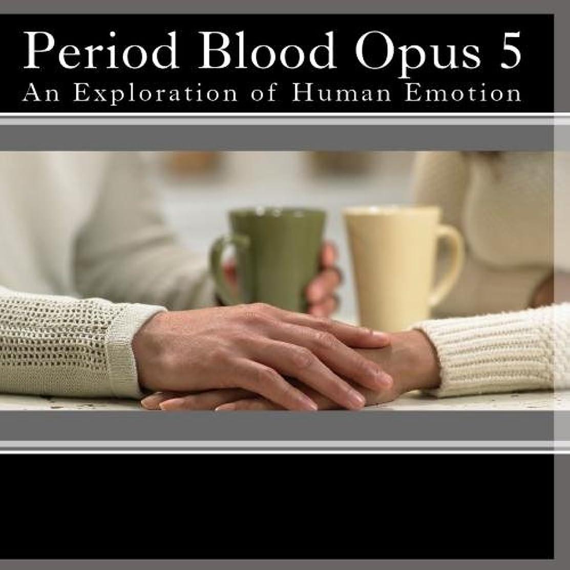 Period Blood Opus 5