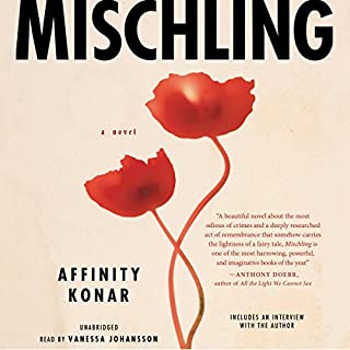 Mischling                   By:                                                                                                                                 Affinity Konar                               Narrated by:                                                                                                                                 Vanessa Johansson                      Length: 10 hrs and 56 mins     647 ratings     Overall 4.3