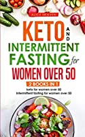 Keto and intermittent fasting fo women over 50