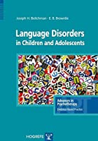 Language Disorders in Children and Adolescents (Advances in Psychotherapy-Evidence Based Practice)
