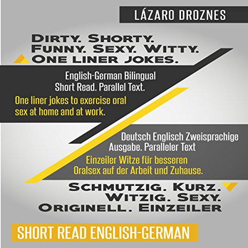 English-German Bilingual: Dirty. Shorty. Funny. Sexy. Witty. One-Liner Jokes audiobook cover art