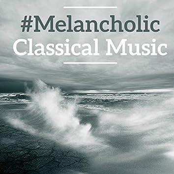 #Melancholic Classical Music