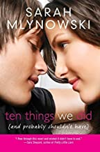 Ten Things We Did (and Probably Shouldn't Have) by Sarah Mlynowski (2011-06-07)