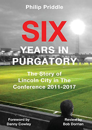 Six Years In Purgatory: The Story of Lincoln City in The Conference 2011-2017