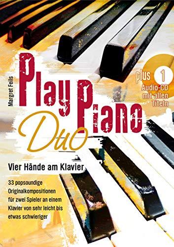 Play Piano / Play Piano Duo: Klavierbücher von Margret Feils / Vier Hände am Klavier- 33 popsoundige Originalkompositionen für zwei SpielerInnen an ... (Play Piano: Klavierbücher von Margret Feils)