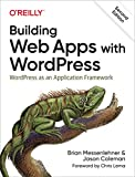 Building Web Apps with WordPress: WordPress as an Application Framework - Brian Messenlehner