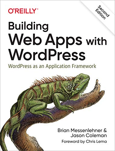 Building Web Apps with WordPress: WordPress as an Application...