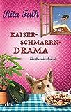 Kaiserschmarrndrama: Der neunte Fall für den Eberhofer, Ein Provinzkrimi (Franz Eberhofer, Band 9) - Rita Falk