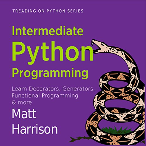 Intermediate Python     Treading on Python, Book 2              By:                                                                                                                                 Matt Harrison                               Narrated by:                                                                                                                                 John Edmondson                      Length: 5 hrs and 32 mins     Not rated yet     Overall 0.0