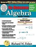 No-Nonsense Algebra, Spanish Language Version (Spanish Edition)