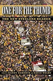 One for the Thumb: The New Steelers Reader (The Library of Pittsburgh Sports History)