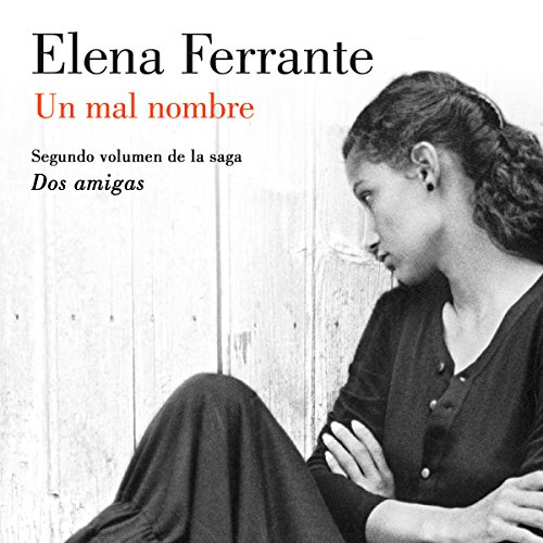 Un mal nombre [The Story of a New Name]     Dos amigas, Libro 2 [Two Friends, Book 2]              De :                                                                                                                                 Elena Ferrante                               Lu par :                                                                                                                                 Mercè Montalà                      Durée : 17 h et 21 min     Pas de notations     Global 0,0