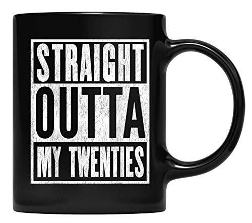 THIRTIETH BIRTHDAY gift. Straight Outta My Twenties T-Pami Gift Coffee Mug for Father and Mother, Grandpa, Grandma and Friend Gifts
