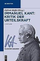Immanuel Kant: Kritik Der Urteilskraft (Klassiker Auslegen)