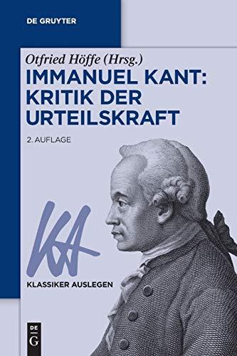 Immanuel Kant: Kritik der Urteilskraft (Klassiker Auslegen, 33, Band 33)