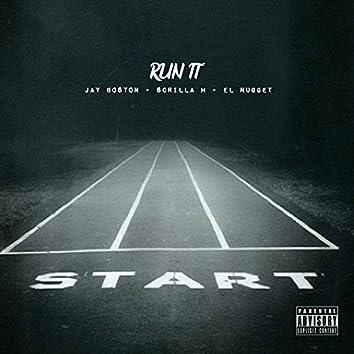 Run It (feat. Jay Boston & Scrilla H)