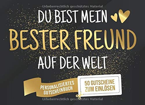Du Bist Mein Bester Freund Auf Der Welt - Personalisiertes Gutscheinbuch - 50 Gutscheine: Gutscheinheft zum selber Ausfüllen und Verschenken - 25 ... Geburtstag oder als Geschenk zu Weihnachten