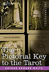 The Pictorial Key to the Tarot. By Arthur Edward Waite