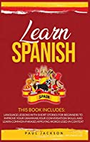 Learn Spanish: 2 Books in 1: Language Lessons with Short Stories for Beginners to Improve Your Grammar, Your Conversation Skills, and Learn Common Phrases Applying Words Used in Context
