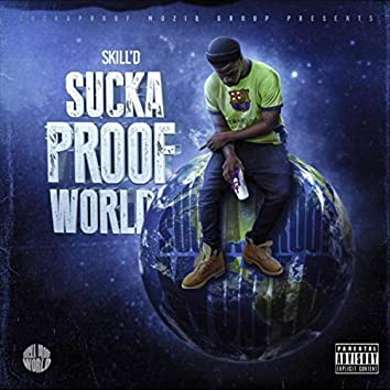 Suckaproof World