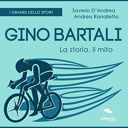 Gino Bartali. La storia, il mito copertina