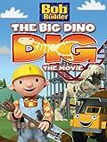 Bob The Builder: Big Dino Dig Movie