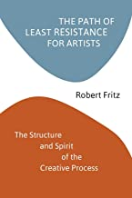 The Path of Least Resistance for Artists: The Structure and Spirit of the Creative Process