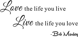 Love the Life You Live Live the Life You Love Bob Marley Inspirational Home Family Living Room Mural DIY Vinyl Quote Saying Wall Sticker Decals Transfer Removable Words Lettering (Size1: 23.2