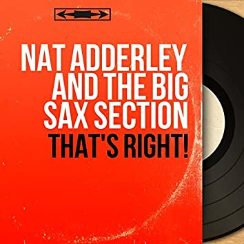 That's Right! (feat. Jimmy Heath, Yusef Lateef, Charlie Rouse) [Mono Version]