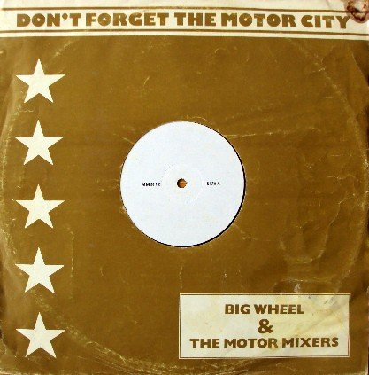 Big Wheel And The Motor Mixers - Don't Forget The Motor City - Quality