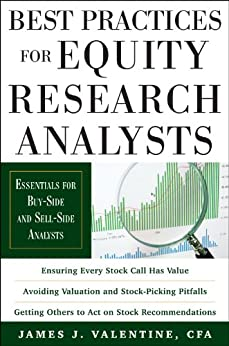 Best Practices for Equity Research Analysts: Essentials for Buy-Side and Sell-Side Analysts (English Edition) por [James J. Valentine]