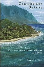 Contentious Spirits: Religion in Korean American History, 1903-1945 (Asian America)