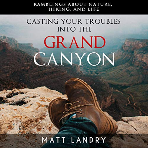 Casting Your Troubles into the Grand Canyon  By  cover art
