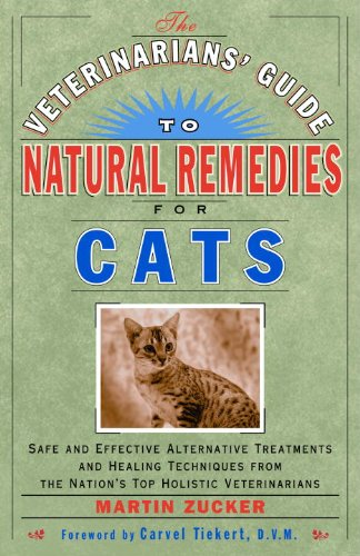 The Veterinarians' Guide to Natural Remedies for Cats: Safe...