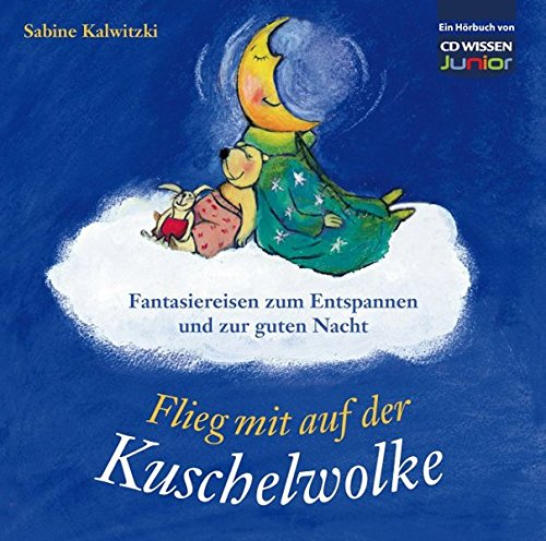 CD WISSEN Junior - Flieg mit auf der Kuschelwolke. Fantasiereisen zum Entspannen und zur guten Nacht, 1 CD