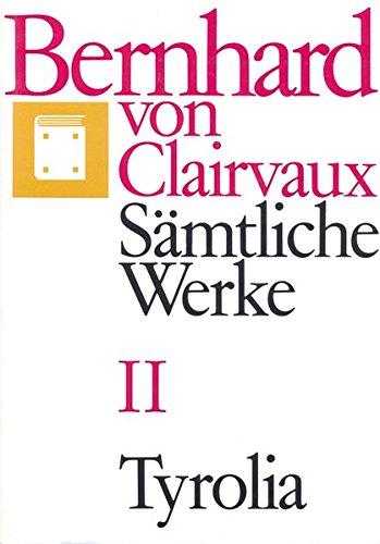 Bernhard von Clairvaux. Sämtliche Werke: Sämtliche Werke, 10 Bde., Bd.2